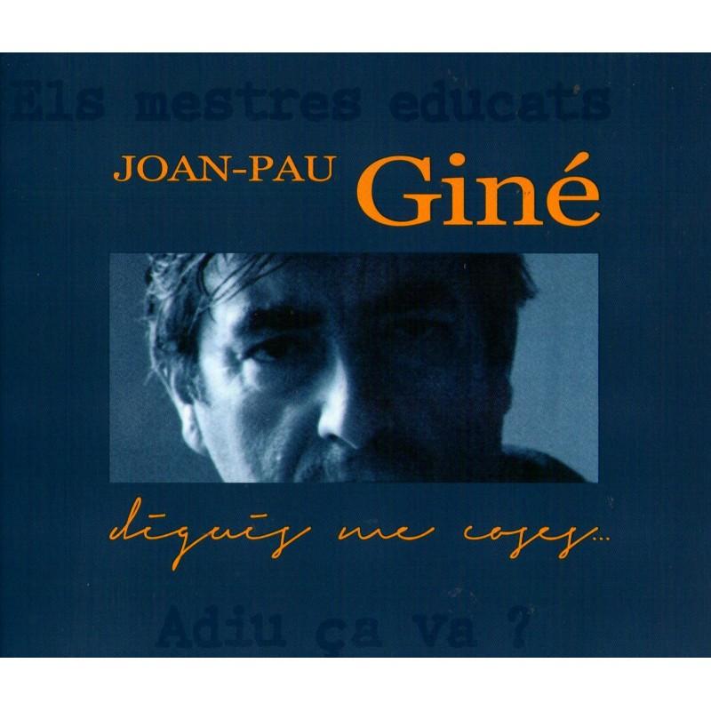 Joan-Pau Giné diguis me coses...