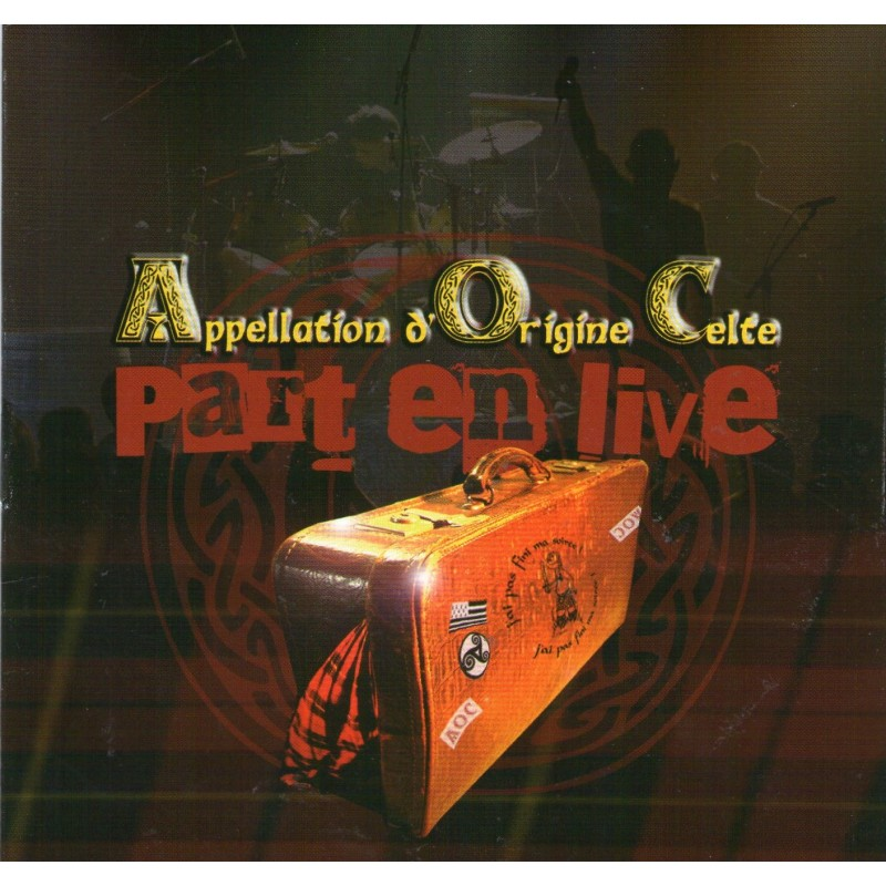 "Appelation d'Origine Celte ""Part en live"""