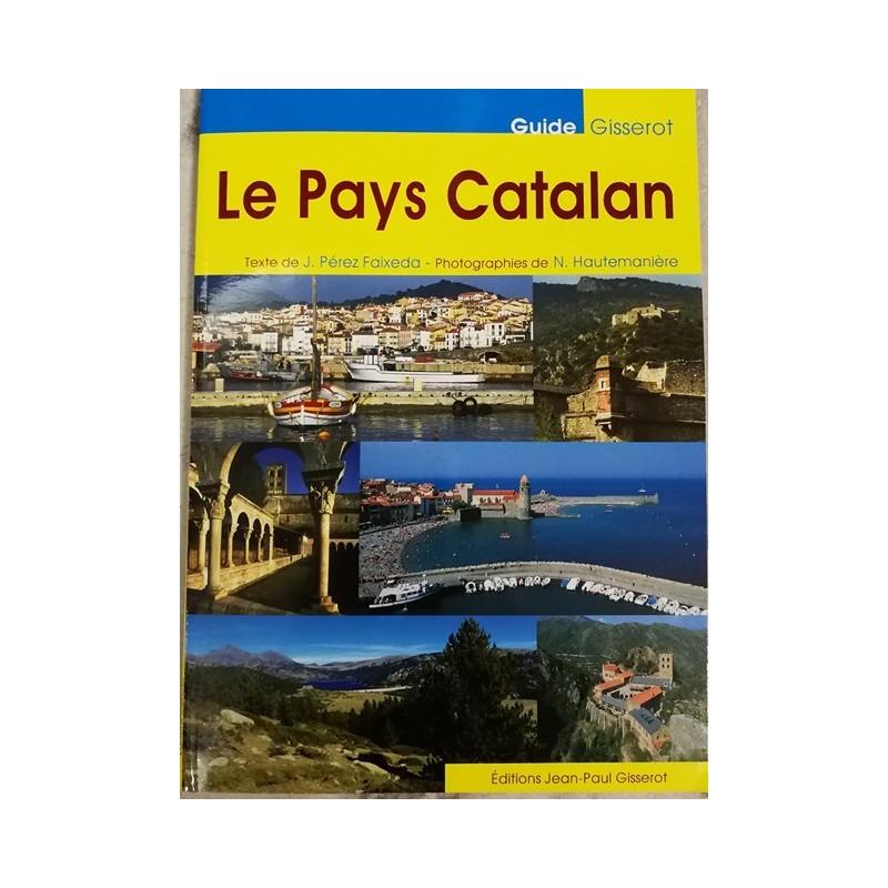 Le pays catalan Jeroni Pérez Faixeda et Noël Hautemanière