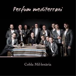 """Cobla Mil.lenària & Francesc Cassù """"Perfum mediterrani"""""""