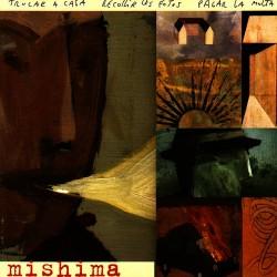 """Mishima """"Trucar a casa Recollir les fotos Pagar la multa"""""""