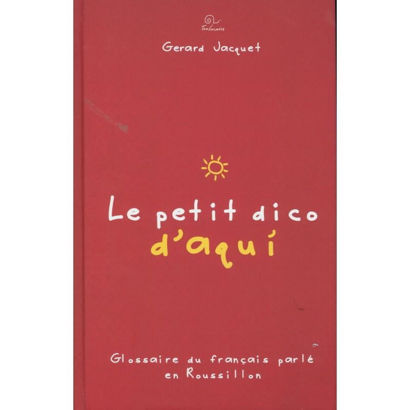 """Gérard Jacquet """"Le Petit Dico d'Aqui"""""""