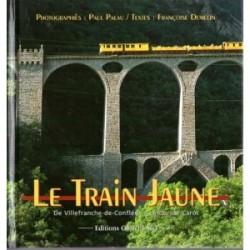 """Françoise Demelin et Paul Palau """"Le Train Jaune de Villefranche-de-Conflent à Latour-de-Carol"""""""