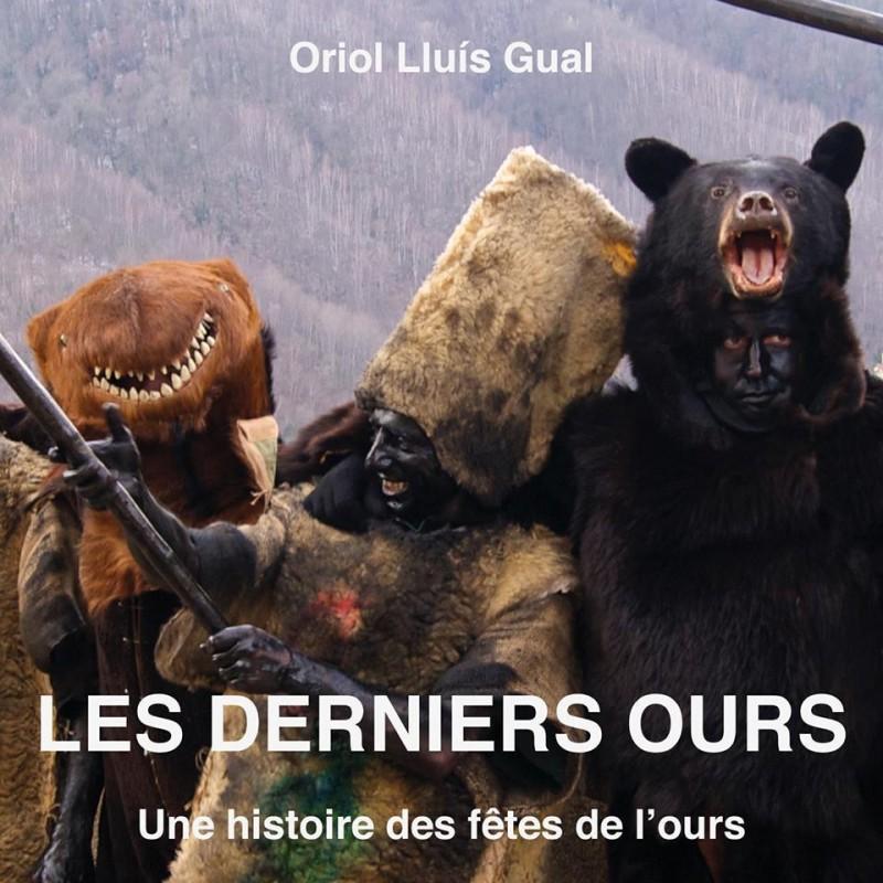 """Oriol Lluis Gual """"Les derniers ours, une histoire des fêtes de l'ours"""""""