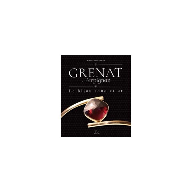 """Laurent Fonquernie """"Grenat de Perpignan, le bijou sang et or"""""""