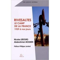 """Nicolas Lebourg & Abderahmen Moumen """"Rivesaltes, le camp de la France 1939 à nos jours"""""""