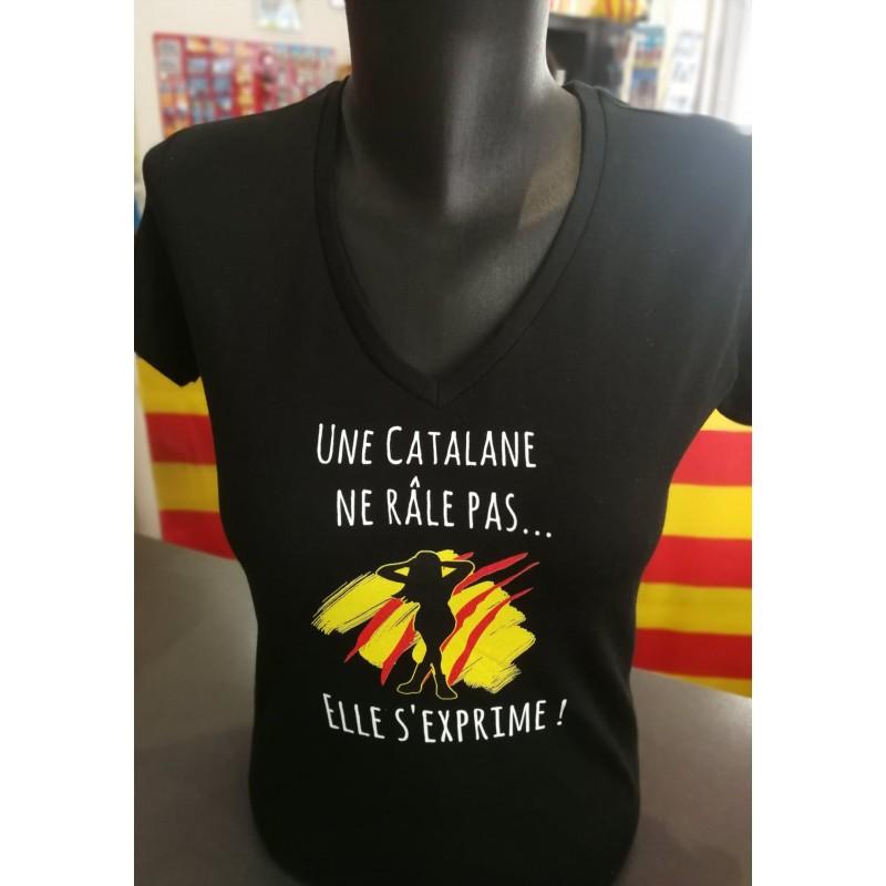 Tee-shirt  femme Une catalane ne râle pas elle s'exprime